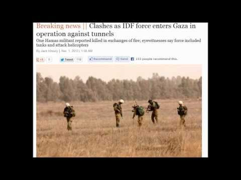 (Israel) Breaking: Clashes as IDF force enters Gaza in operation against tunnels. 10/31/2013.