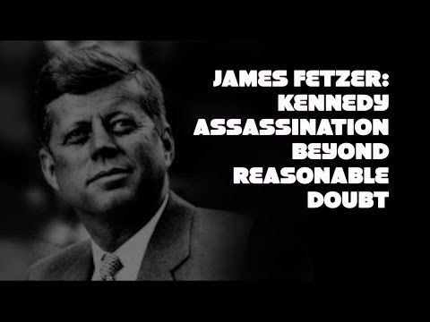 PROJECT CAMELOT:  JAMES FETZER : KENNEDY ASSASSINATION