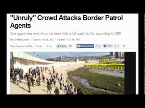 Unruly Crowd Attacks Border Patrol Agents. November 26, 2013