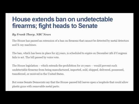 House extends ban on undetectable firearms; fight heads to Senate. december 3, 2013