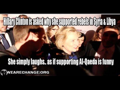 Hillary Clinton Asked Why She Supported Al Qaeda In Syria & Libya