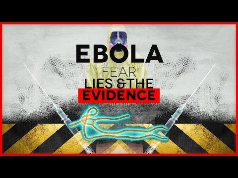 Ebola - Fear, Lies And The Evidence