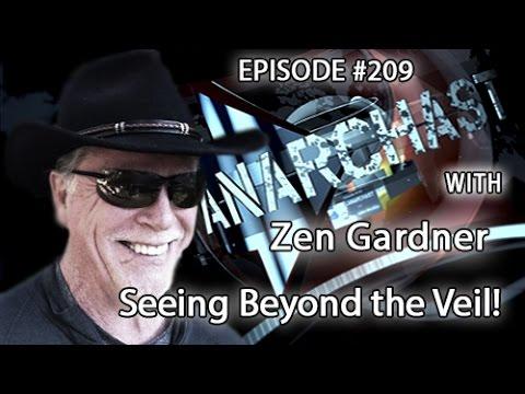 Anarchast Ep. 209 Zen Gardner: Seeing Beyond the Veil!
