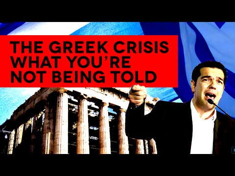 The Greek Crisis - What You're Not Being Told