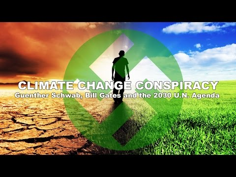 CLIMATE CHANGE CONSPIRACY: Guenther Schwab, Bill Gates, and the 2030 U.N. Agenda