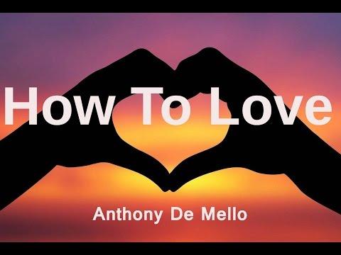 How To Love - Anthony de Mello
