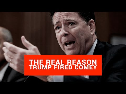 The REAL Reason Trump Fired Comey (Worse Than You Think)