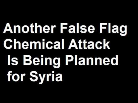 FALSE FLAG Chemical Attack being prepared for Syria