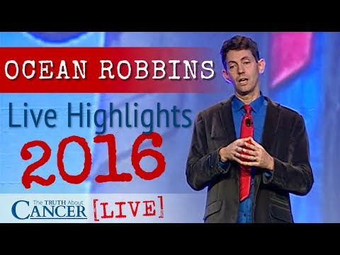 Ocean Robbins The Truth About Cancer LIVE - Highlights 2016