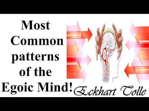 Most Common Egoic Patterns of Mind! Eckhart Tolle