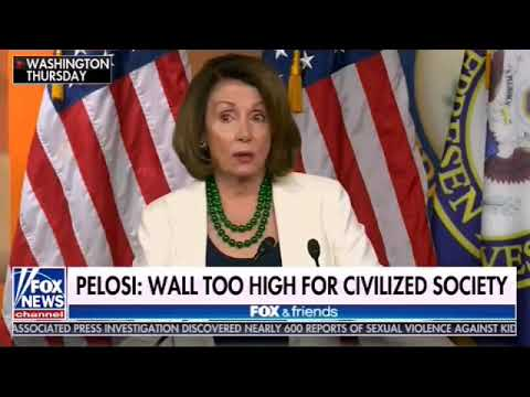 Pelosi: Trump's Wall is too HIGH... Ironically, so is she!