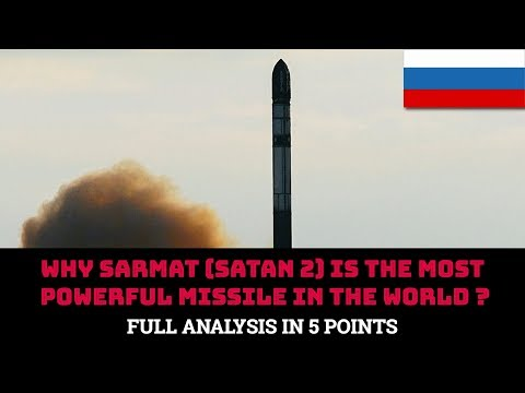 WHY SARMAT (SATAN 2) IS THE MOST POWERFUL MISSILE IN THE WORLD ?
