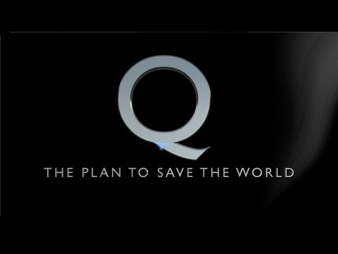 Q  The Plan To Save The World (Subtitles)