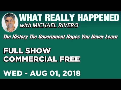 What Really Happened: Michael Rivero Wednesday 8/1/18: Today's News Talk Show