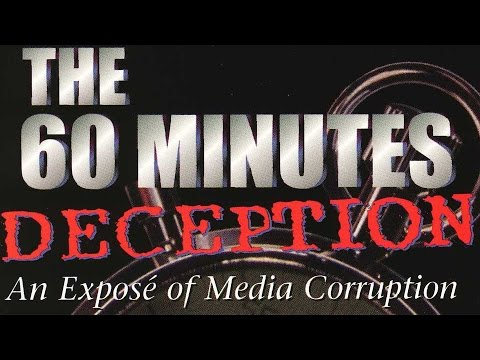 The 60 Minutes Deception (full length, official documentary) How Clinton affects the media