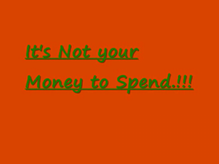 It's Not Your Money to Spend