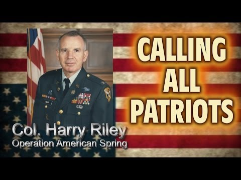 Calling All Patriots: Open Letter From Col Harry Riley; Citizens To Converge In DC On May 16th