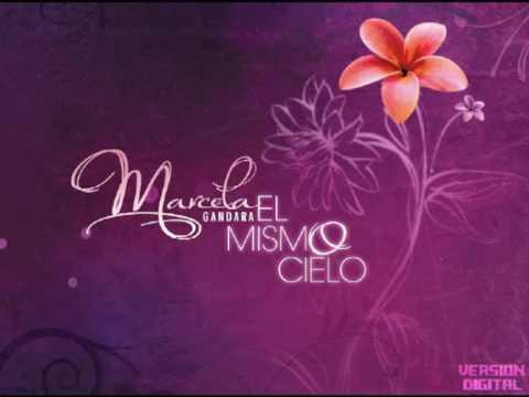 El Mismo Cielo | Marcela Gandara - El Mismo Cielo