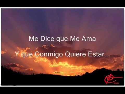 Me Dice Que Me Ama Con Letra - Jesus Adrian Romero