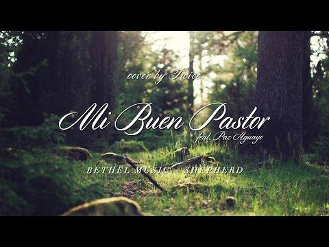 Bethel Music - Shepherd (Mi Buen Pastor) (cover en español by TWICE feat. Paz Aguayo)