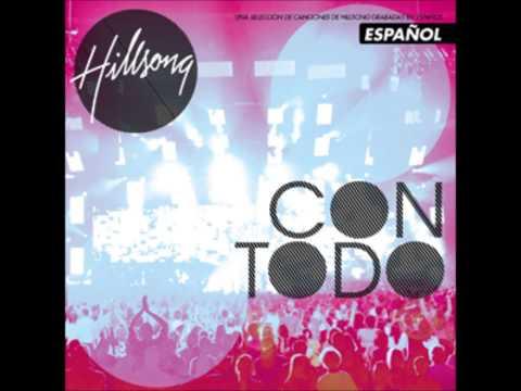 Hillsong Con Todo (Full Album) (Español)(2010)