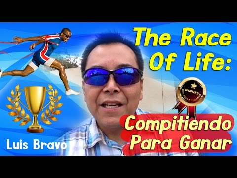The Race Of Life: Compitiendo Para Ganar - Luis Bravo