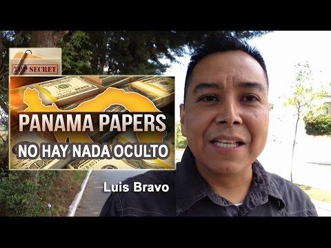 Panamá Papers, No hay nada oculto - Luis Bravo