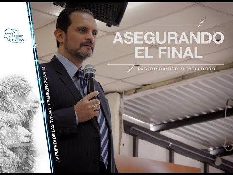 """""""Asegurando el final"""" Primera parte - Pastor Ramiro Monterroso"""