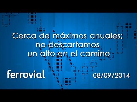 Vídeo análisis técnico Ferrovial: cerca de maximos anuales 08-09-14