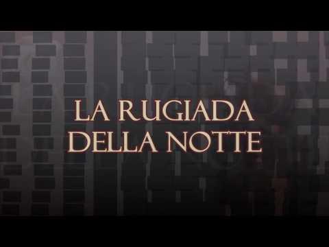 """PROMOTIONAL VIDEO: """"La Rugiada della Notte"""""""