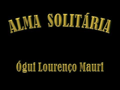 Alma Solitária - By Ógui L. Mauri