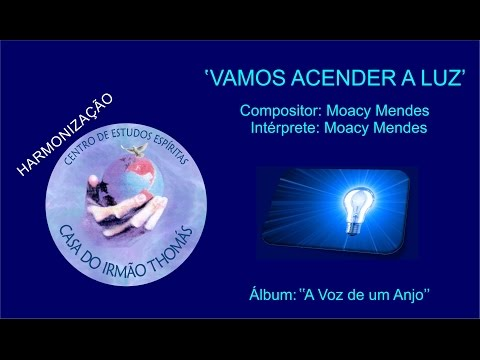 Moacy Mendes - Vamos acender a luz