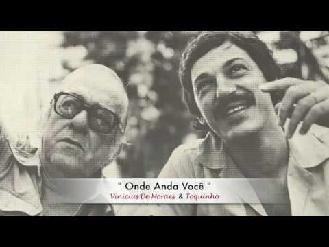 Moraes & Toquinho - Onde Anda Você