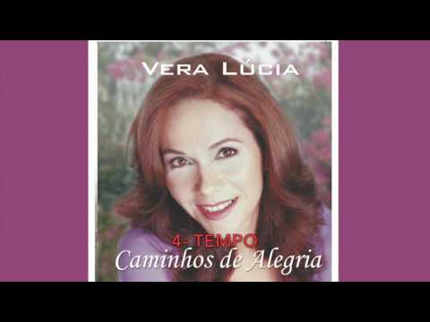 Vera Lúcia - Caminhos de Alegria