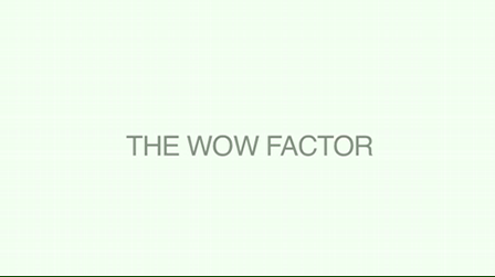 The Wow Factor