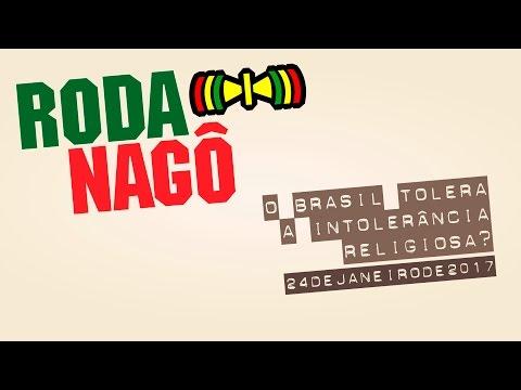 Roda Nagô - O Brasil Tolera a Intolerância?