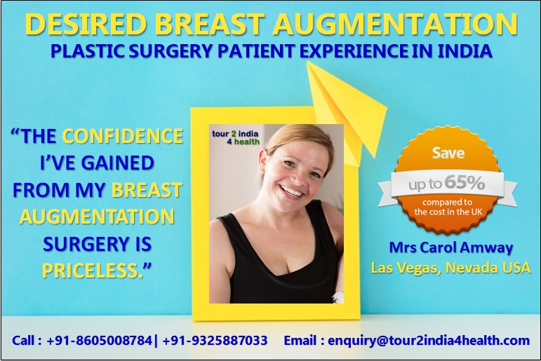 Desired Breast Augmentation Plastic Surgery Patient Experience In India