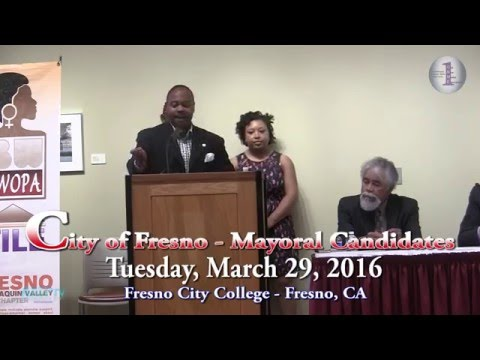 2016 City of FresnoMayoral Candidates Forum March 29, 2016