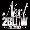 NEXT 2 BLOW ALL STARS