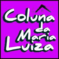 COLUNA DA MARIA LUIZA 124 - PARA NÃO DIZER QUE NÃO FALEI DE AMORES