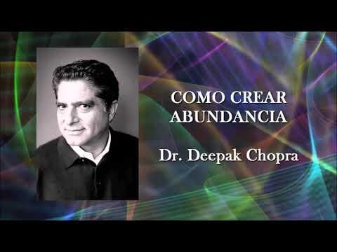 Como crear abundancia - Dr Deepak Chopra