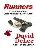 Runners -- A Collection of Five Grace deHaviland Short Stories