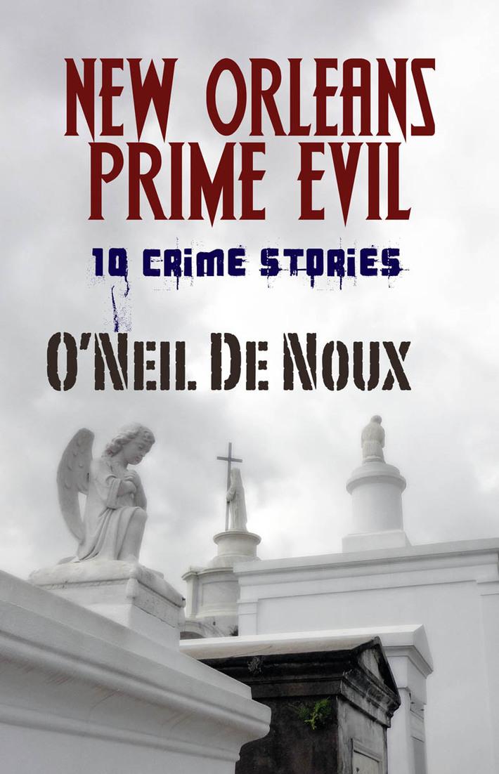 NEW ORLEANS PRIME EVIL by O'Neil DeNoux