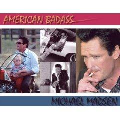 American Badass by Michael Madsen