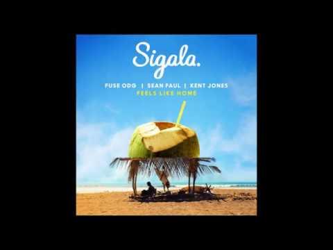FEELS LIKE HOME LYRICS - SIGALA FUSE ODG SEAN PAUL ft. KENT JONES