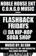 FLASHBACK FRIDAYS@ THE HIP HOP SODA SHOP