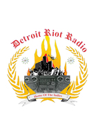 DETROIT RIOT RADIO IS NOW SYNDICATED 7 DAYS A WEEK