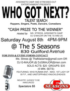 "WIN CASH @ THE ""WHO GOT NEXT?"" TALENT COMPETITION, AUG. 8TH!"