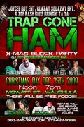 TRAP GONE HAM X-MAS BLOCK PARTY