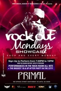 ROCK-OUT!!! MONDAYS @PRIMAL!!! ARTIST SHOWCASE! SIGN UP B4 10PM!!